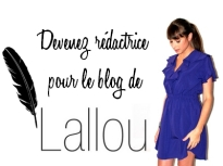 Devenez rédactrice pour le blog de Lallou